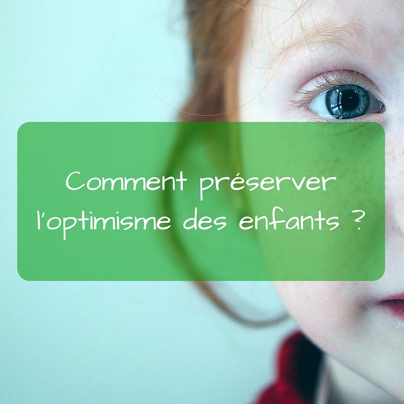 Comment préserver l'optimisme des enfants ?