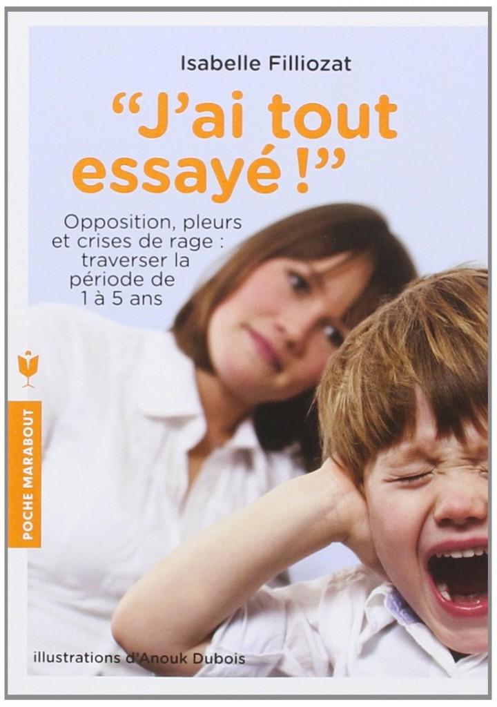 jai tout essay filliozat Encuentra j'ai tout essayé (enfant - education) de isabelle filliozat, anouk dubois (isbn: 9782501074711) en amazon envíos gratis a partir de 19.
