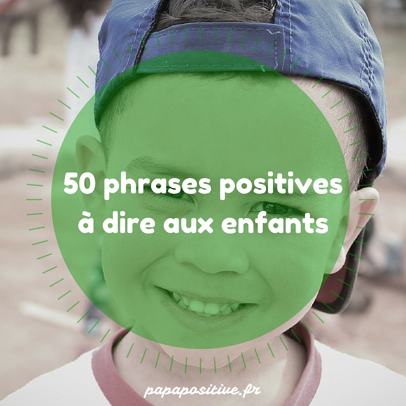 50 choses positives à dire à vos enfants-5