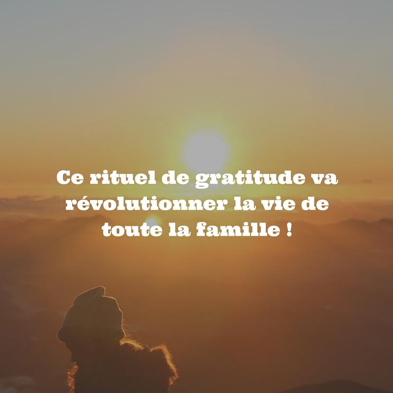 Ce rituel de gratitude va révolutionner la vie de toute la famille !