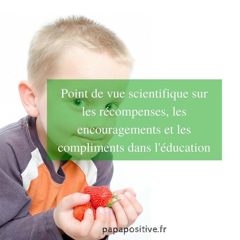 Point de vue scientifique sur les récompenses, les encouragements et les compliments dans l'éducation