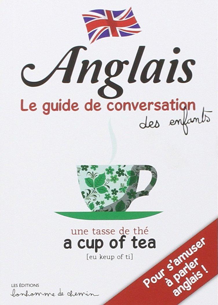 anglais, le guide de conversation