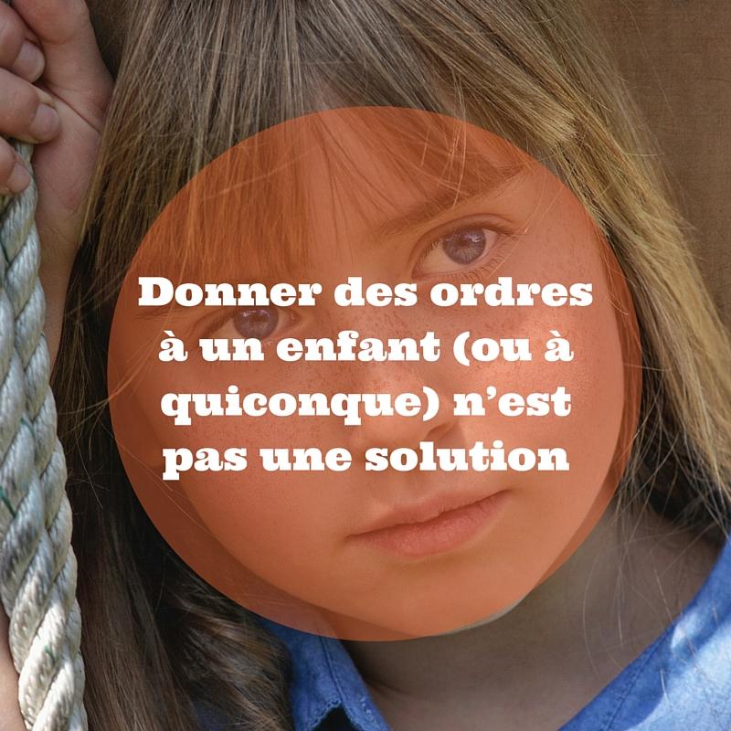 Donner des ordres un enfant ou quiconque n est pas une solution - Un ou une thermos ...