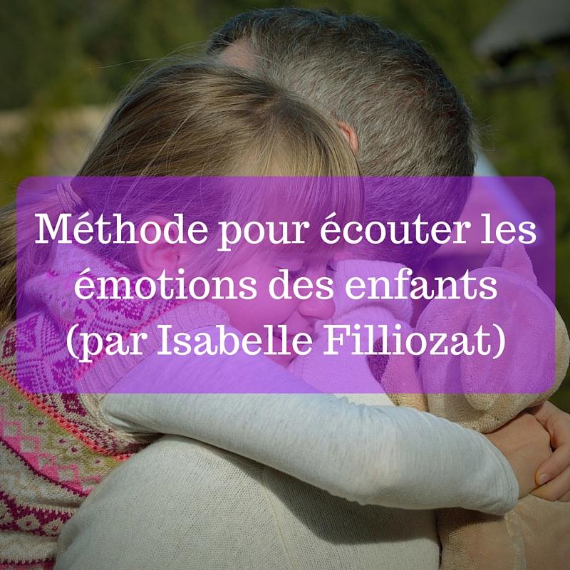 Méthode pour écouter les émotions des enfants (par Isabelle Filliozat)