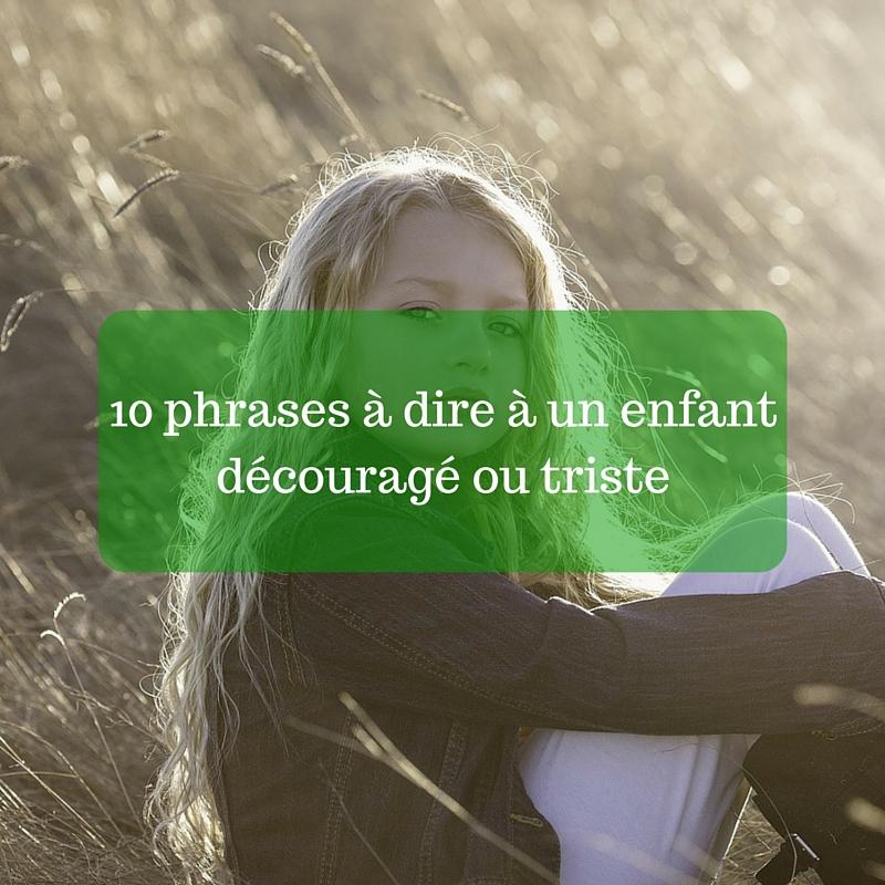 10 phrases à dire à un enfant découragé ou triste
