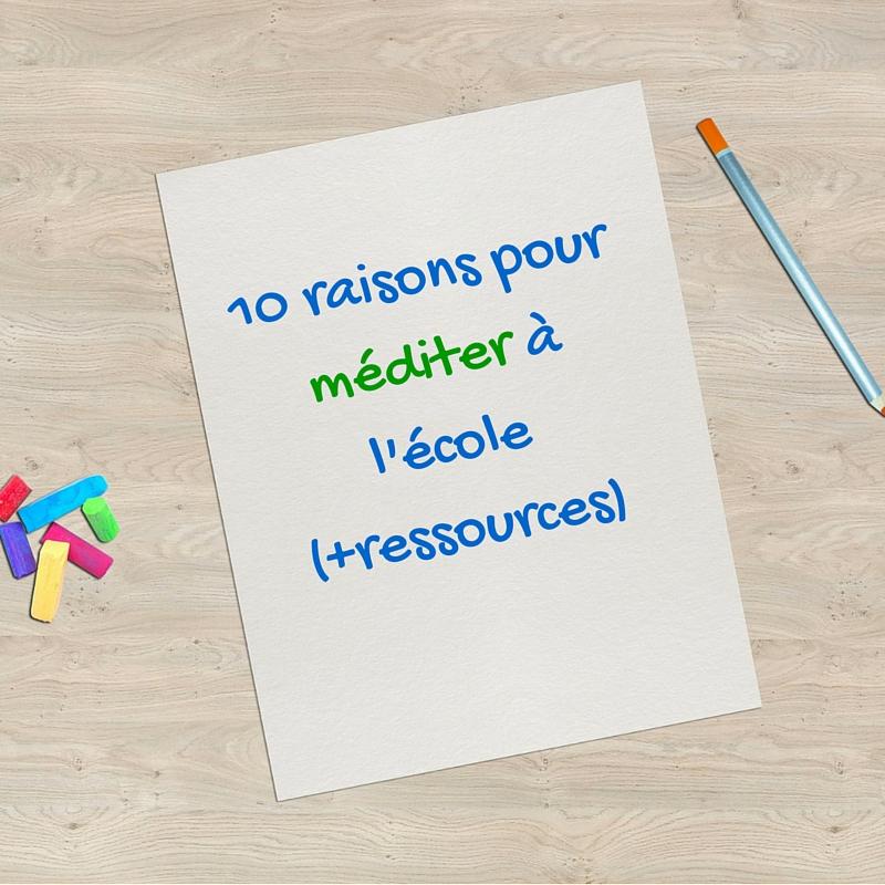 10 raisons pour méditer à l'école (+ressources)