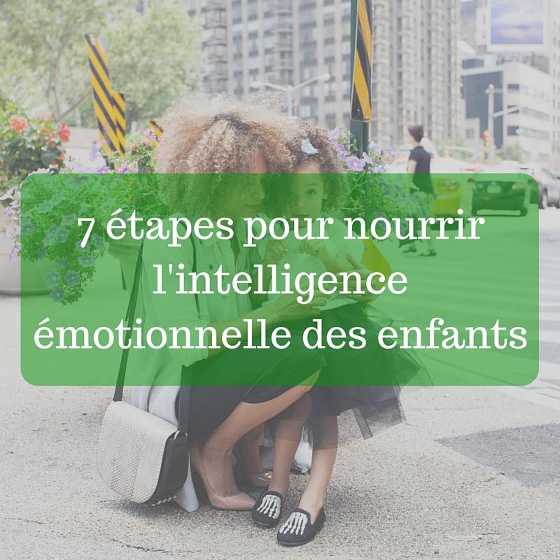 7 étapes pour nourrir l'intelligence émotionnelle des enfants