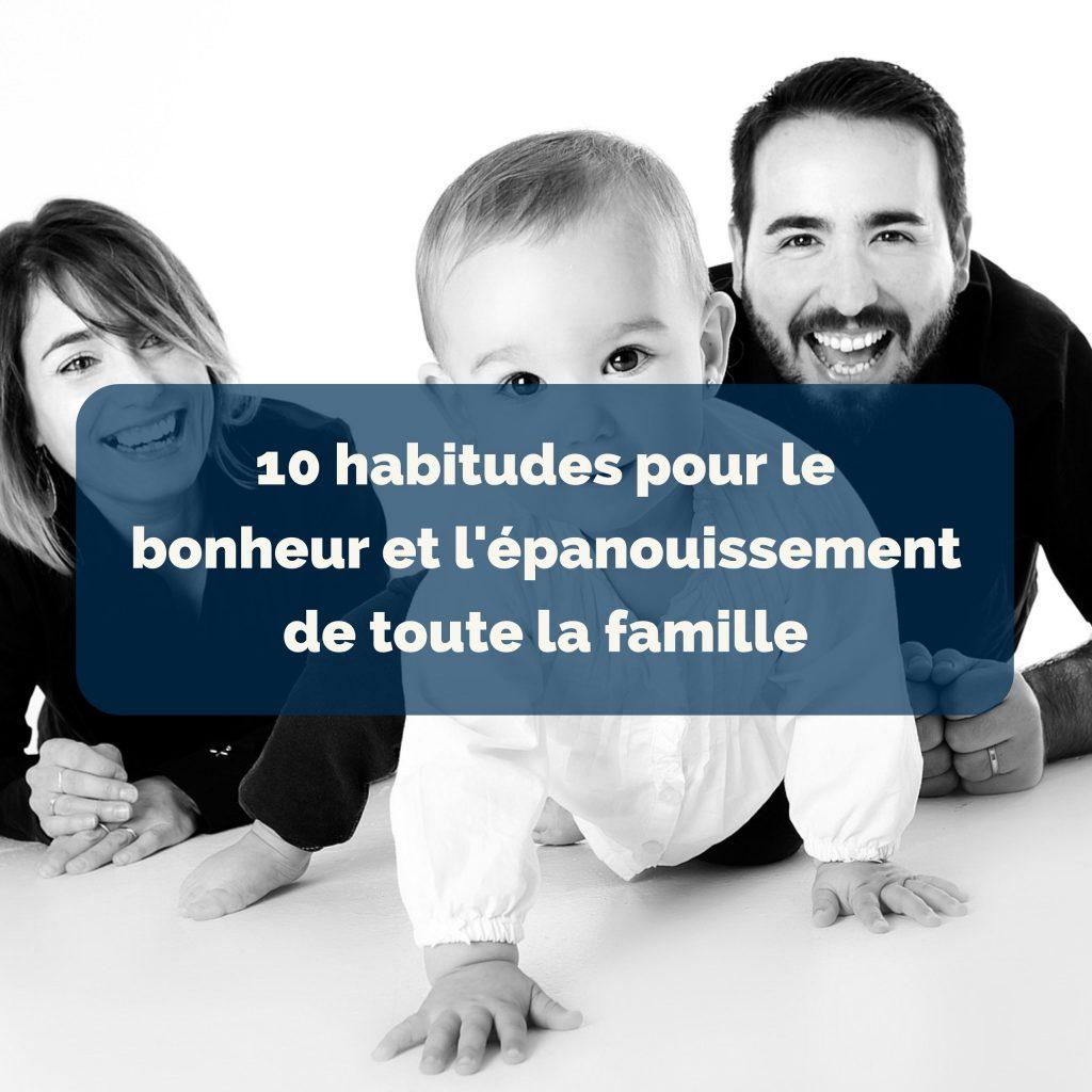 10-habitudes-pour-le-bonheur-et-lepanouissement-de-toute-la-famille