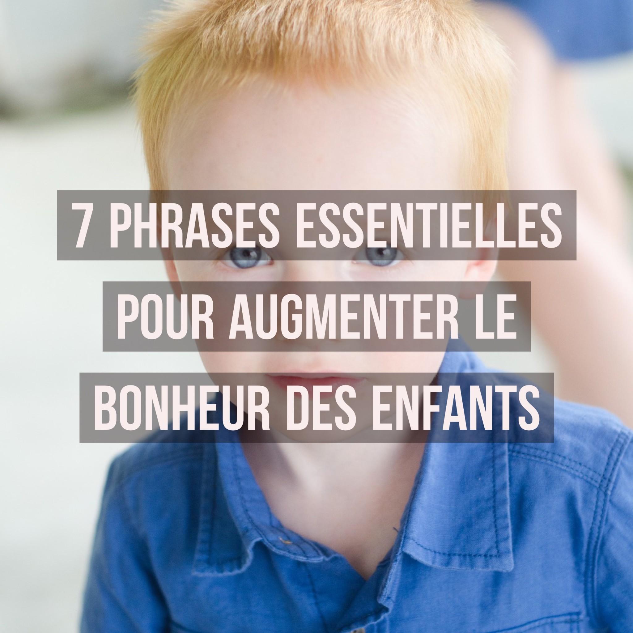 7 phrases essentielles pour augmenter le bonheur des enfants