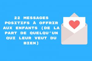 22 messages positifs à offrir aux enfants (anonymement ou pas)
