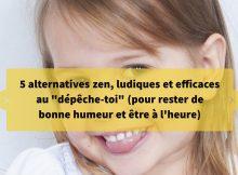 5 alternatives zen, ludiques et  efficaces au %22dépêche-toi%22 (pour rester de bonne humeur et être à l'heure)