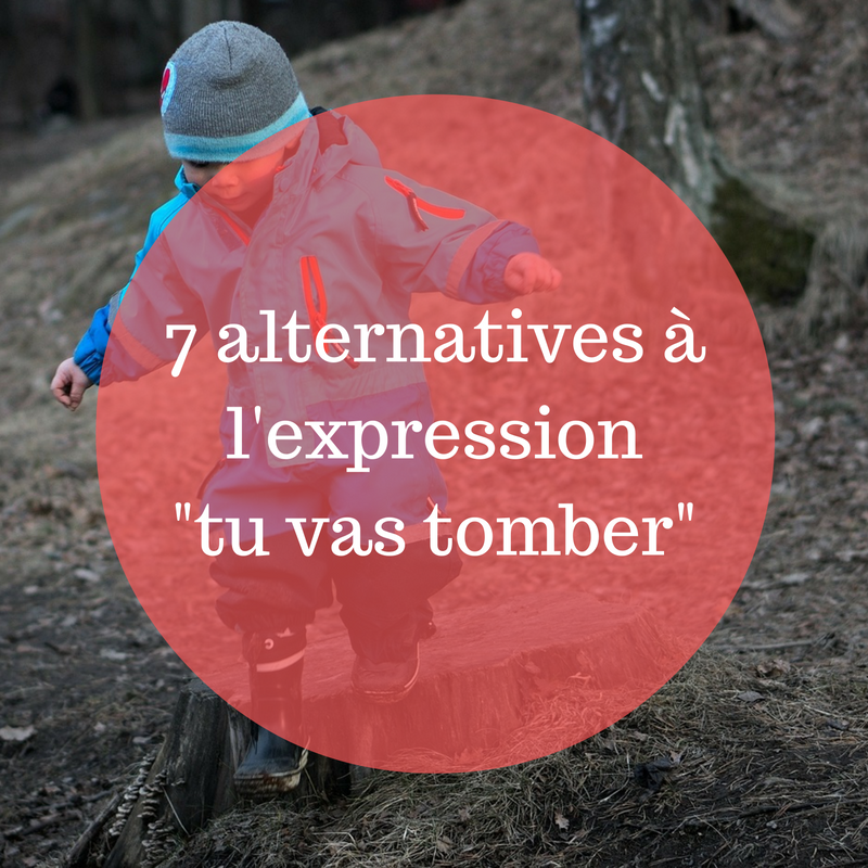 7-alternatives-a-lexpression-%22tu-vas-tomber%22