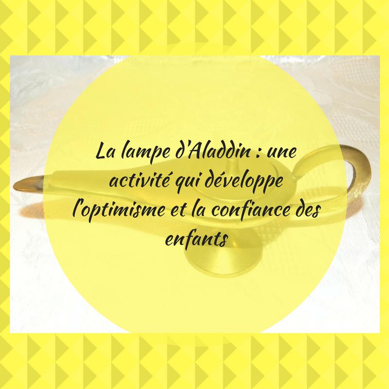 la-lampe-daladdin-_-une-activite-qui-developpe-loptimisme-et-la-confiance-des-enfantsadd-subheading