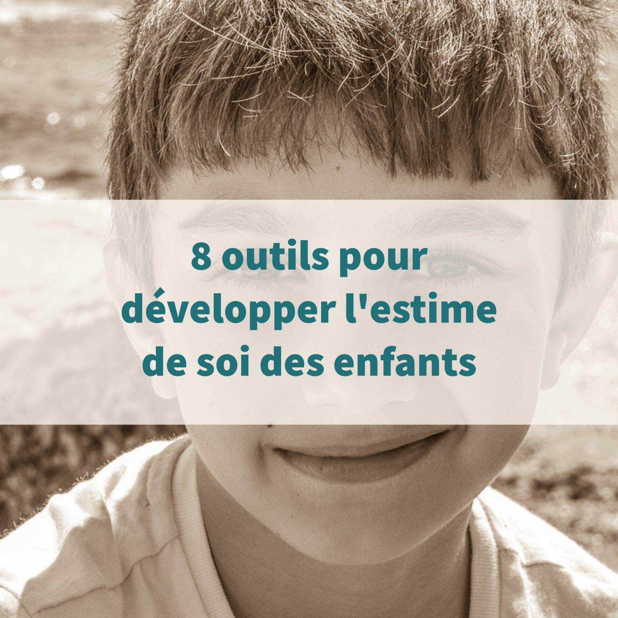 8 outils pour développer l estime de soi des enfants d2a251eb327