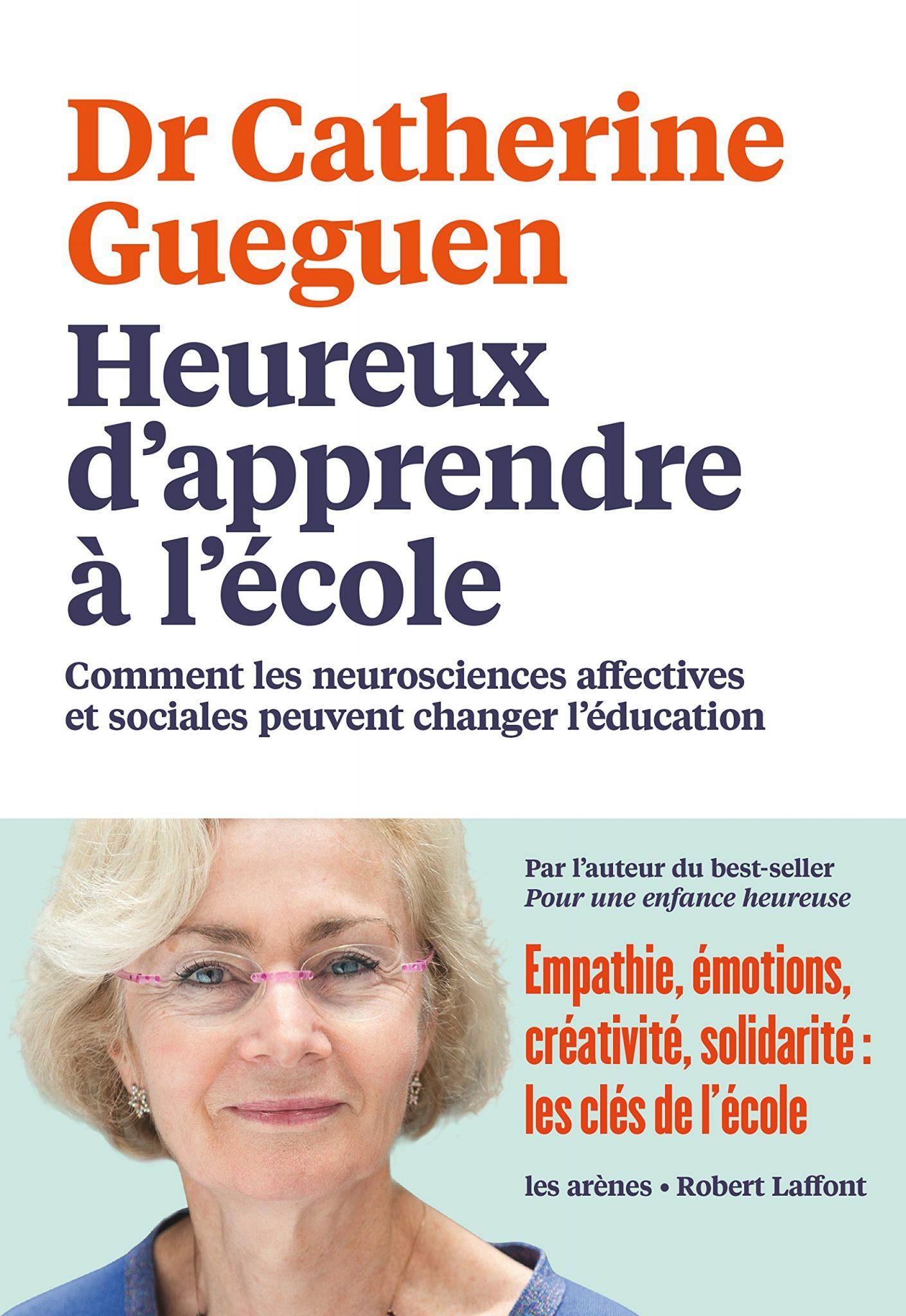 Heureux d'apprendre à l'école : le nouveau livre de Catherine Gueguen