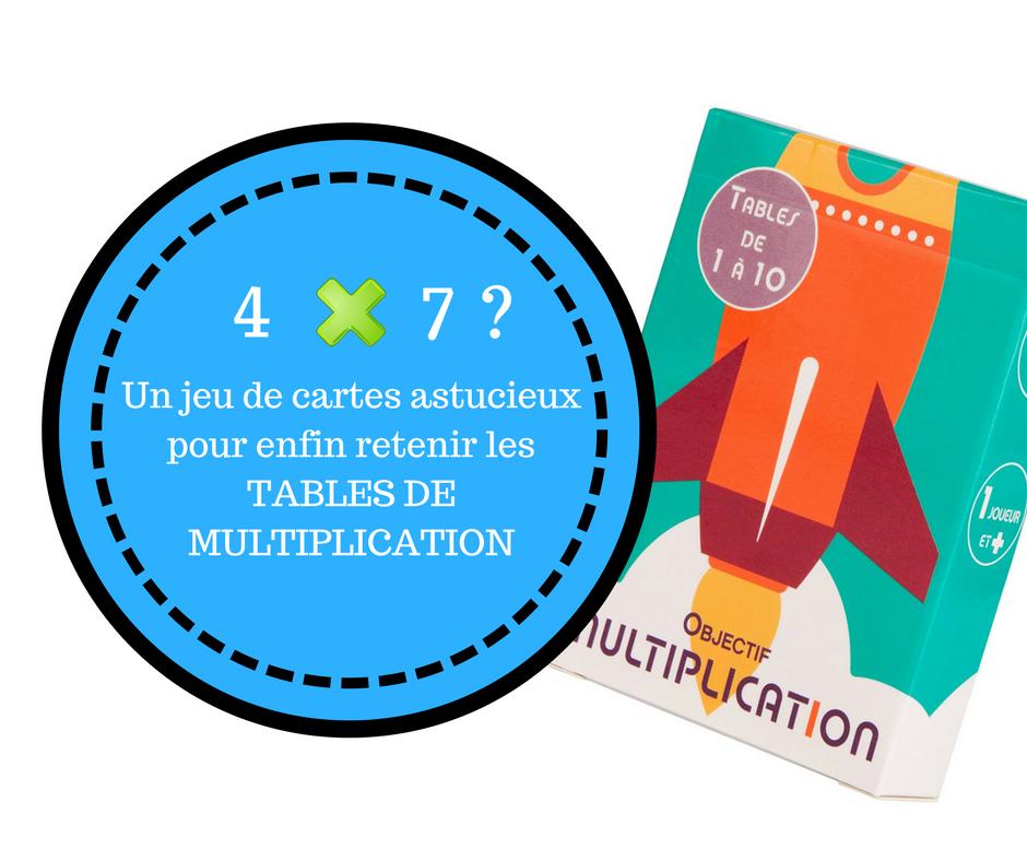 Objectif multiplication un jeu de cartes astucieux pour - Comment retenir les tables de multiplication ...