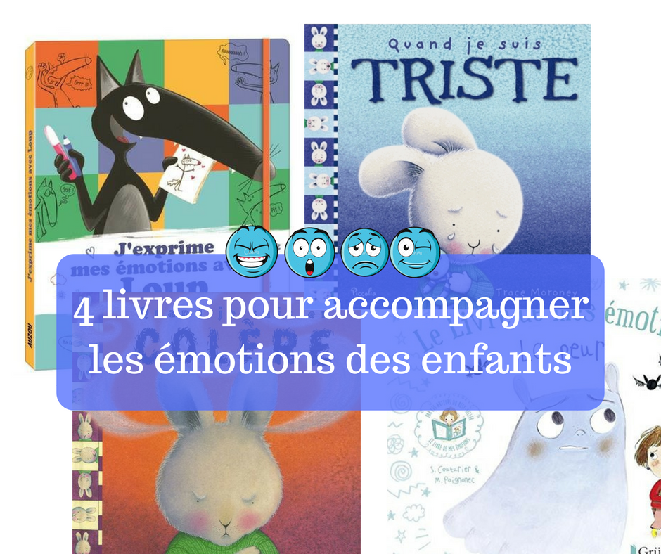 4 livres pour accompagner les émotions des enfants
