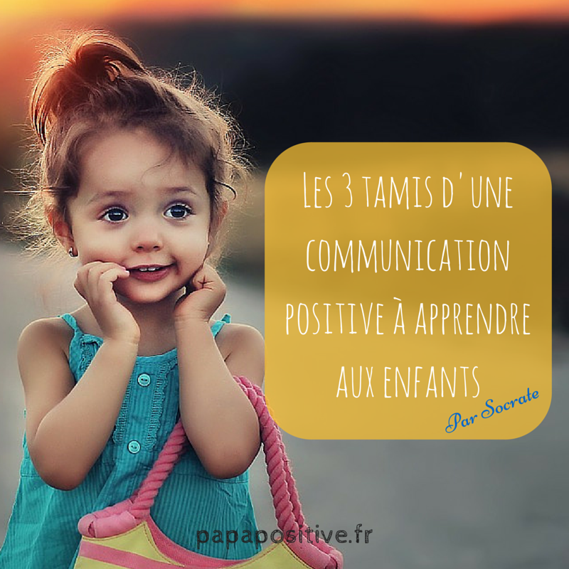 Les 3 tamis d'une communication positive