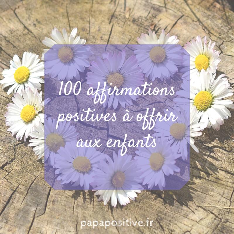 100 affirmations positives à offrir aux