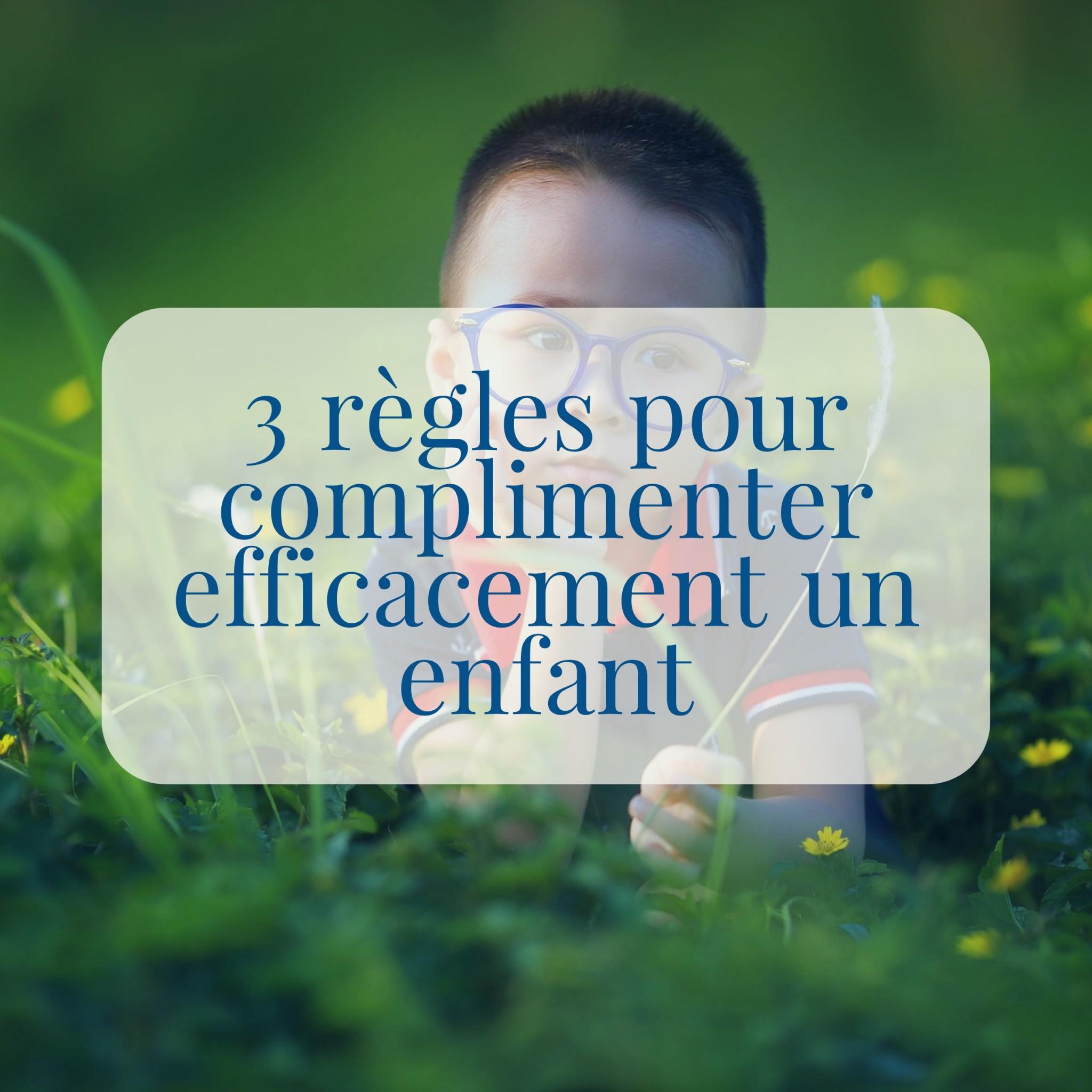 3 règles pour complimenter efficacement un enfant