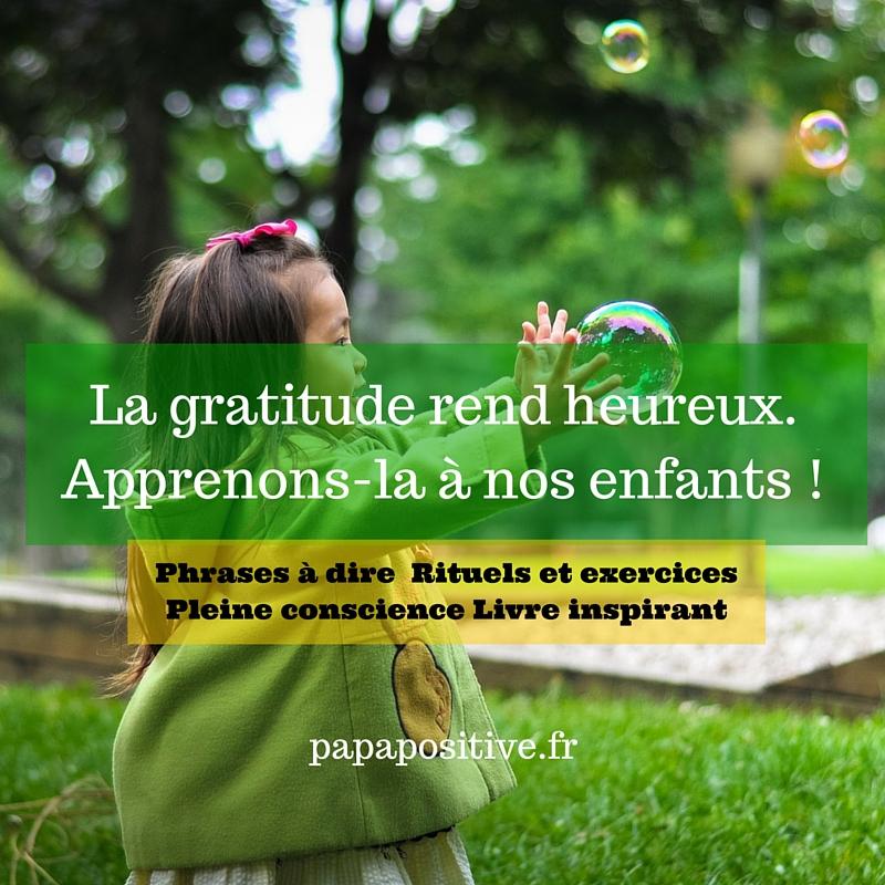 La gratitude rend heureux.Apprenons-la à nos enfants !