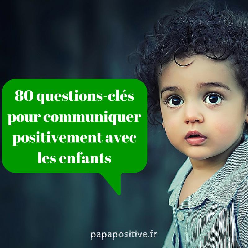 80 questions-clés pour communiquer positivement
