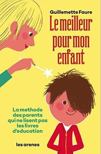 le-meilleur-pour-mon-enfant-Guillemette-Faure