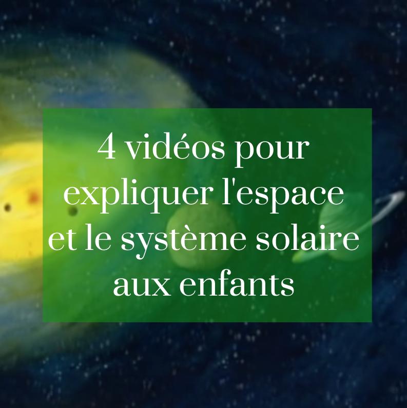 4 Vidéos Pour Expliquer L Espace Et Le Système Solaire Aux
