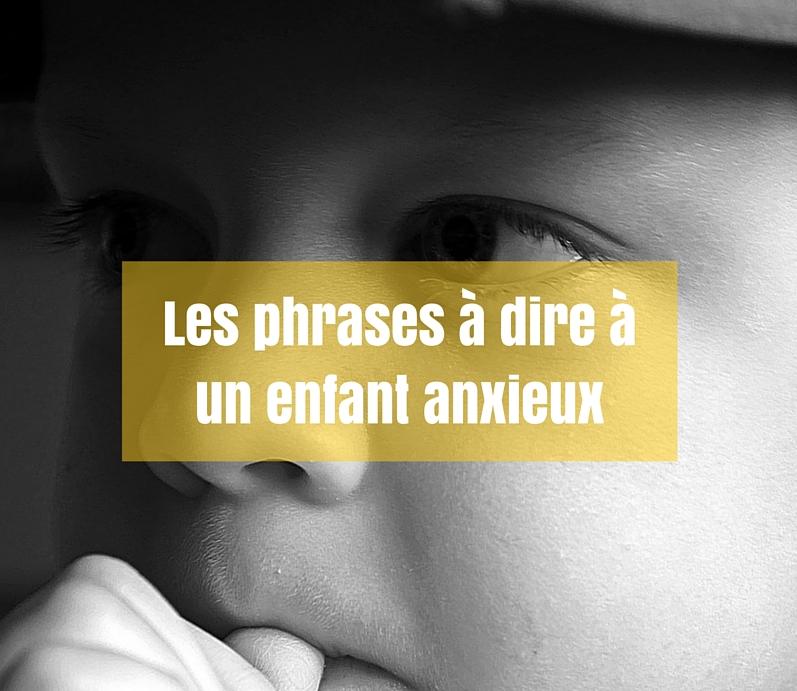 les phrases à dire à un enfant anxieux