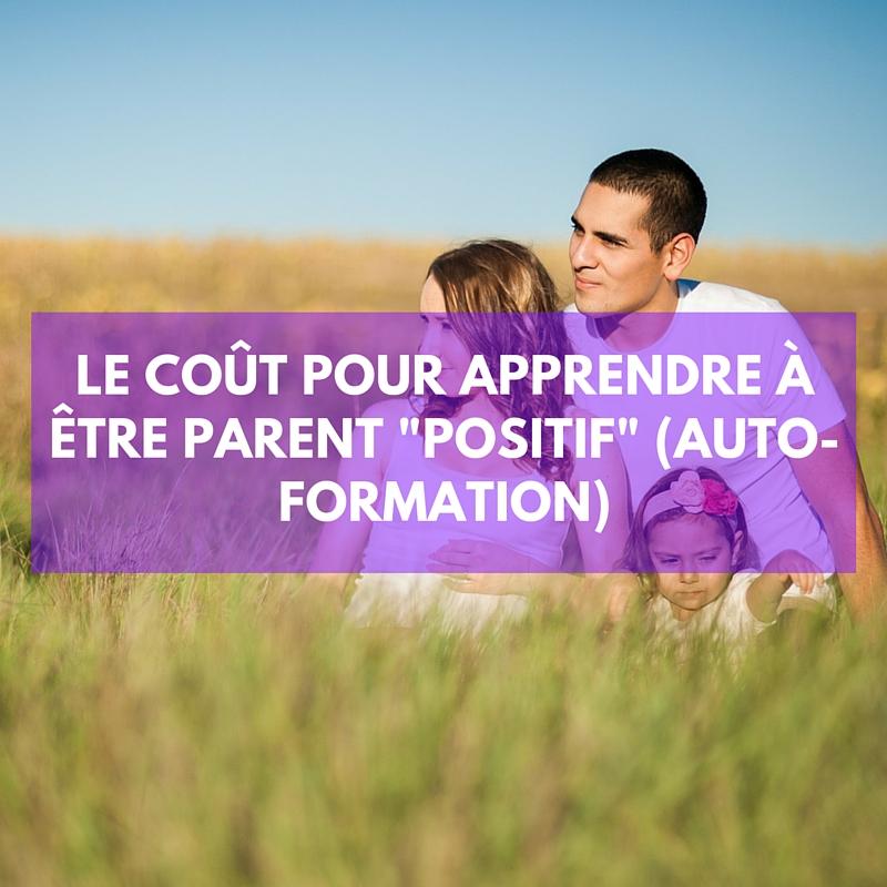 Le coût pour apprendre à être parent positif (auto-formation)