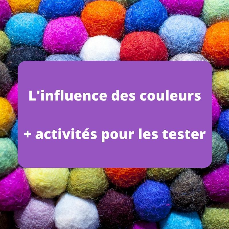 L'influence des couleurs (+ activités pour les tester)
