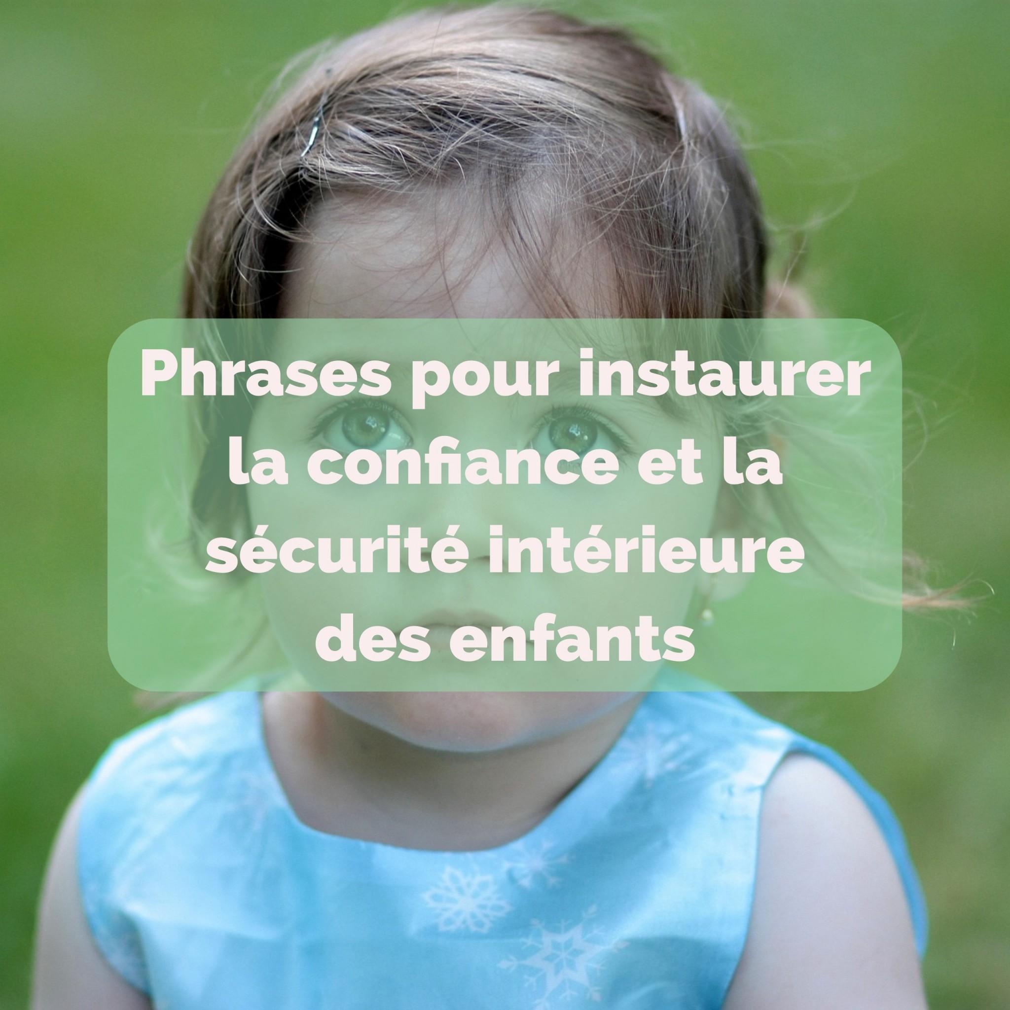 Phrases pour instaurer la confiance et la sécurité intérieure chez les enfants