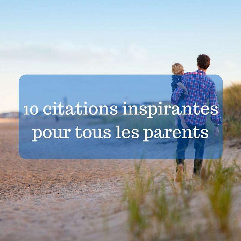 10 citations inspirantes pour tous les parents