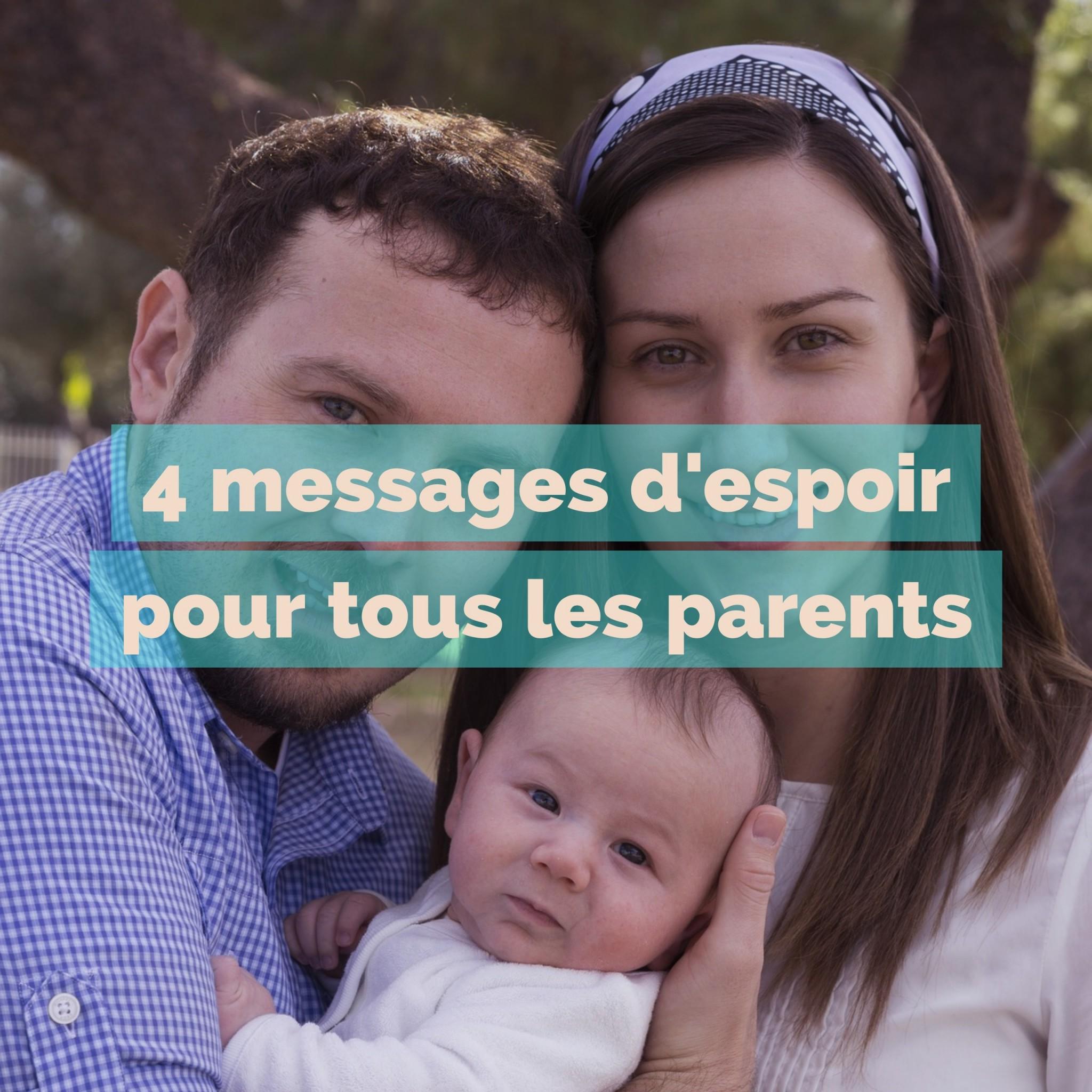 4 messages d'espoir pour tous les parents
