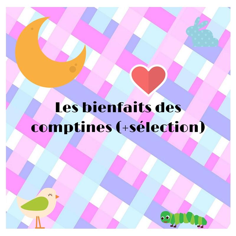 Les bienfaits des comptines (+sélection)