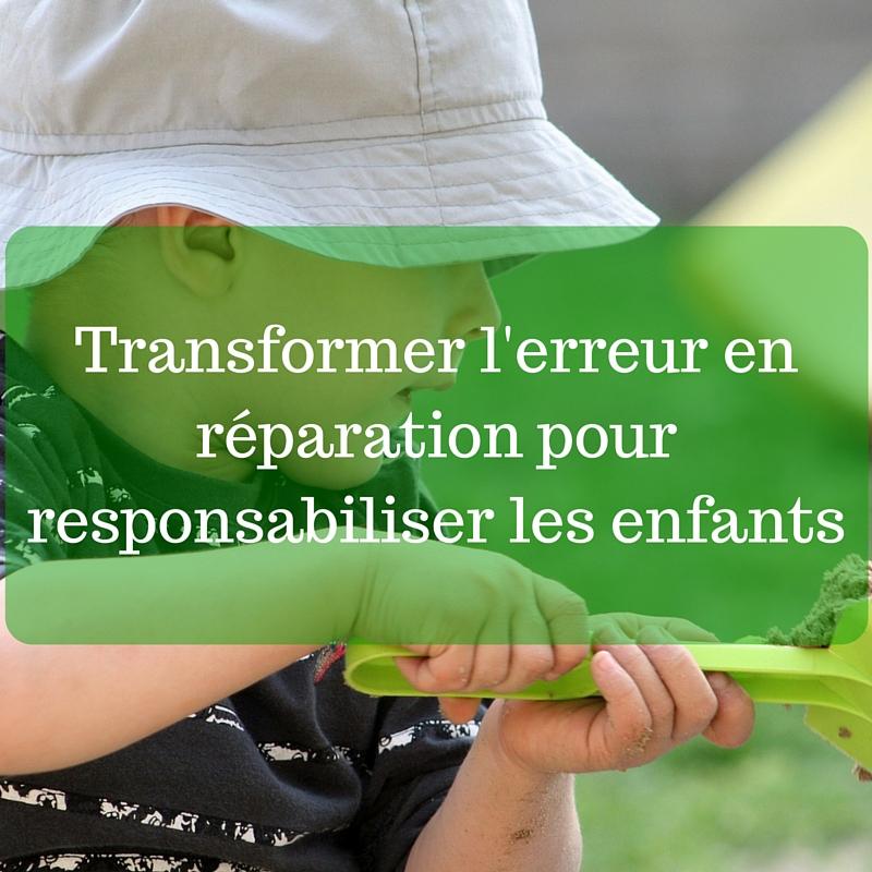 Transformer l'erreur en réparation pour responsabiliser les enfants