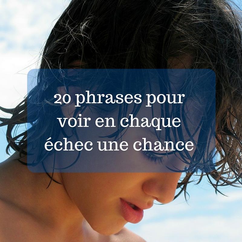 20 phrases pour voir en chaque échec une chance