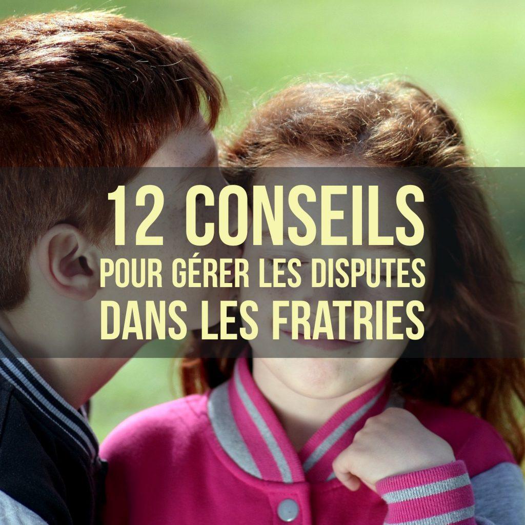 12 conseils pour gérer les disputes dans les fratries