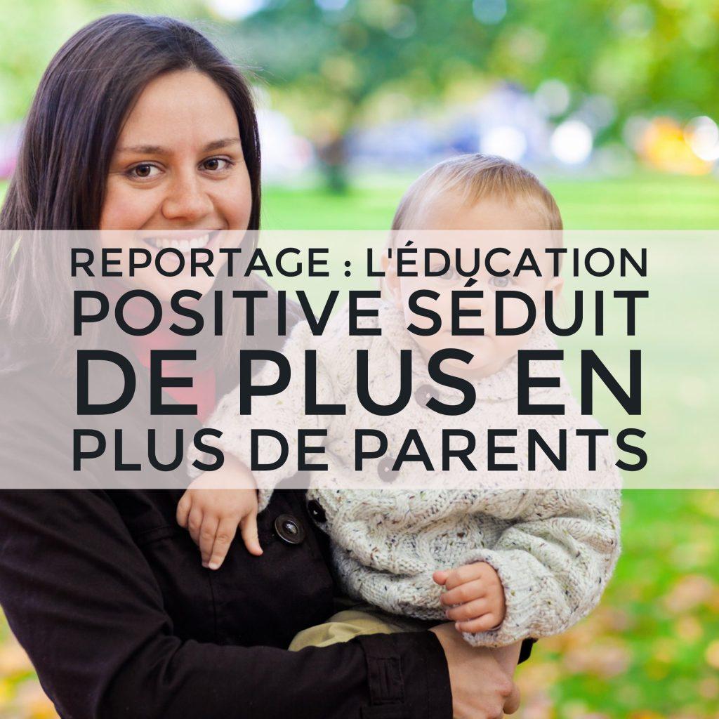 Reportage : L'éducation positive séduit de plus en plus de parents