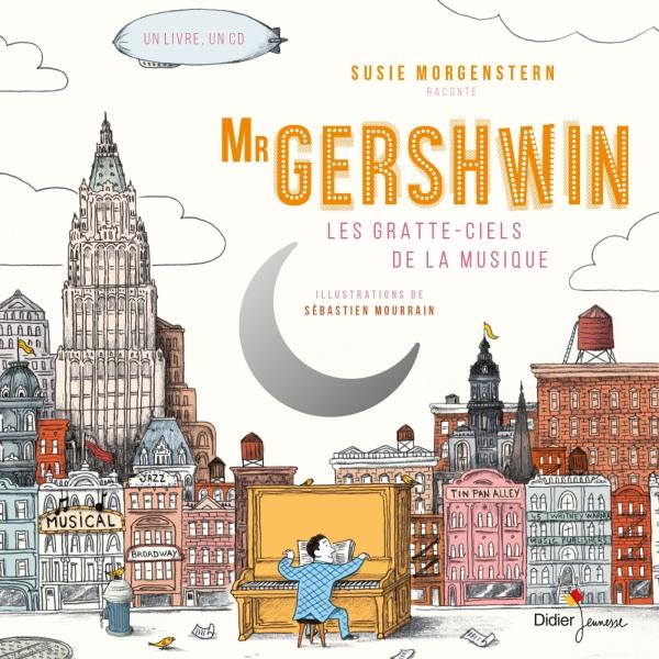 Mr Gershwin les gratte-ciels de la musique