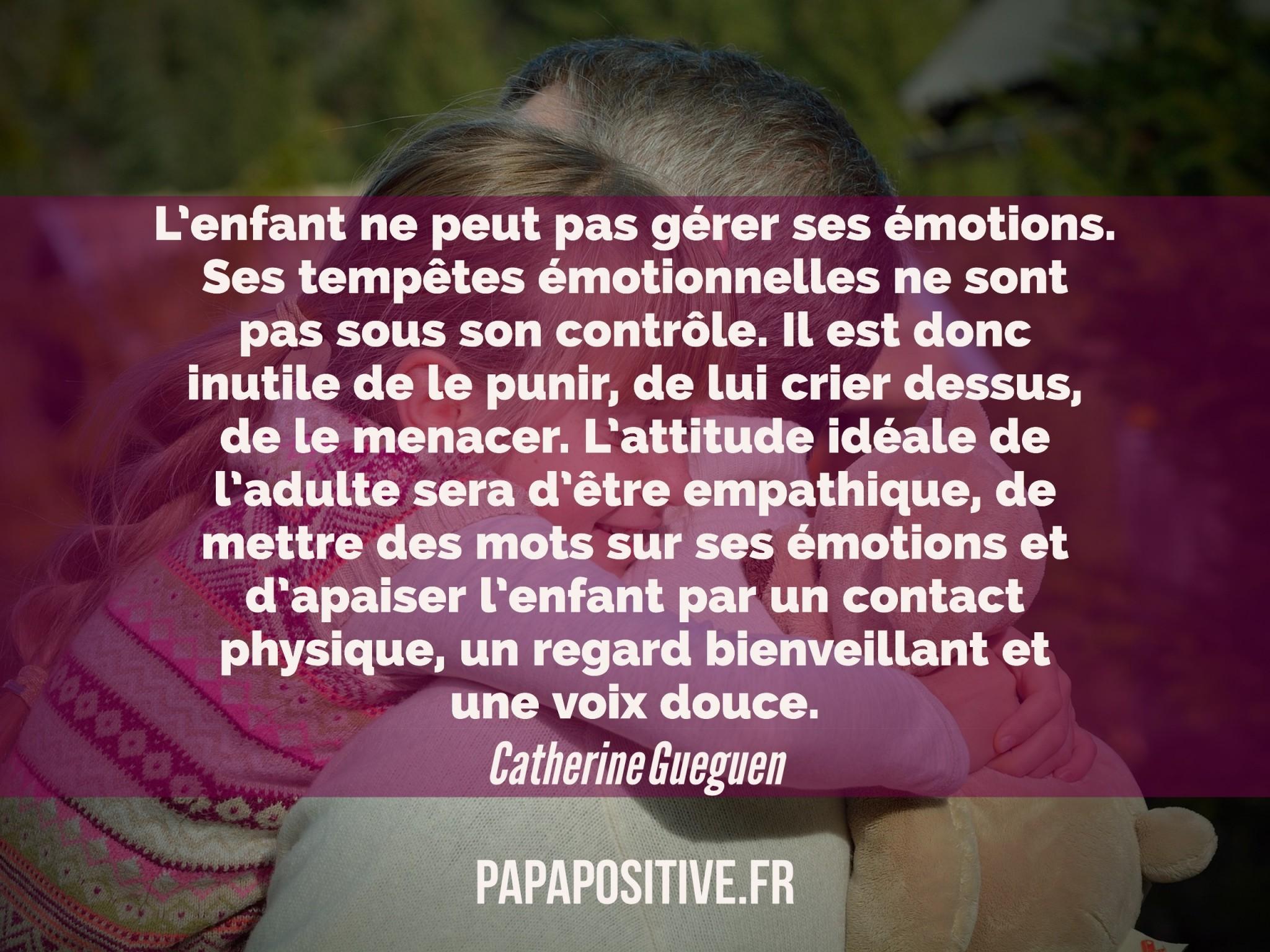 L'enfant ne peut pas gérer ses émotions.