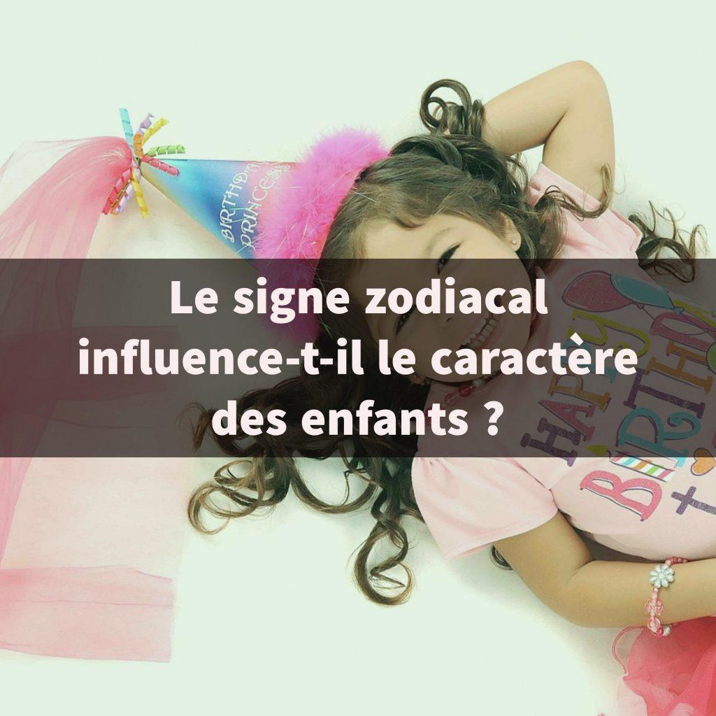 Le signe zodiacal influence-t-il le caractère des enfants ?