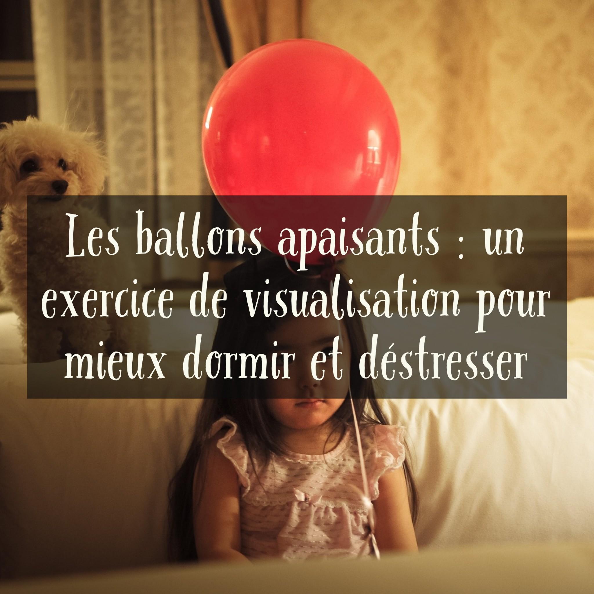 Les ballons apaisants  un exercice de visualisation pour mieux dormir et déstresser