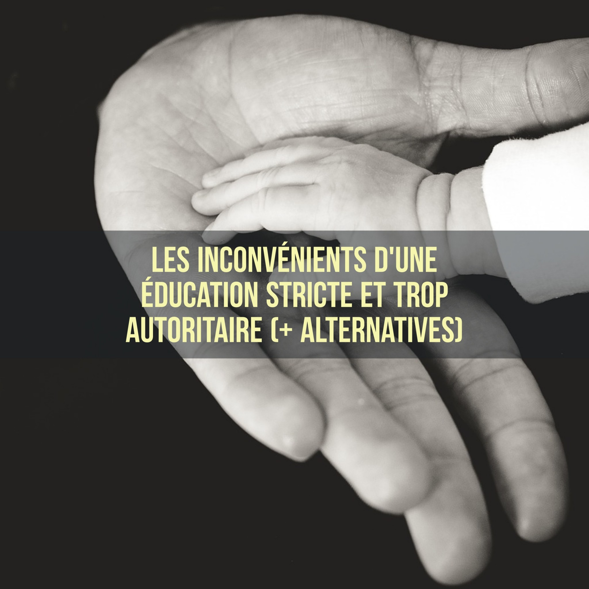 inconvénients d'une éducation stricte et trop autoritaire