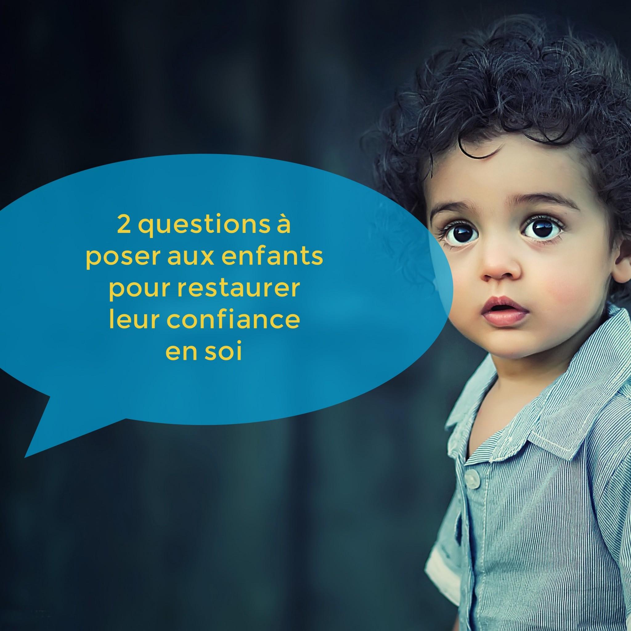 2-questions-a-poser-aux-enfants-pour-restaurer-leur-confiance-en-soi