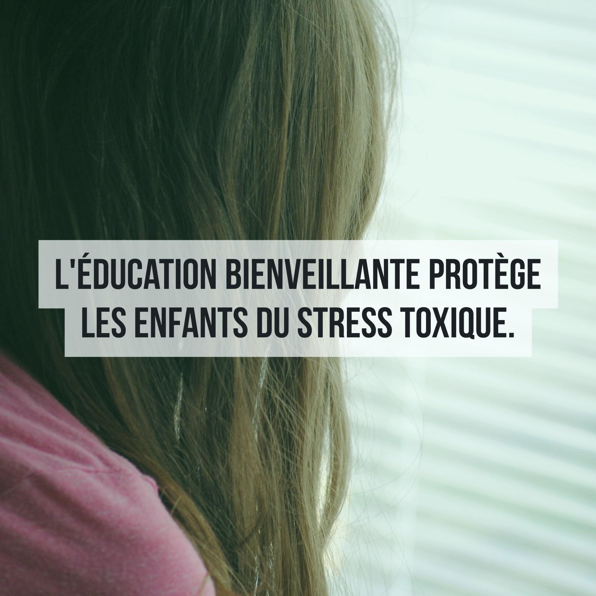 leducation-bienveillante-protege-les-enfants-du-stress-toxique