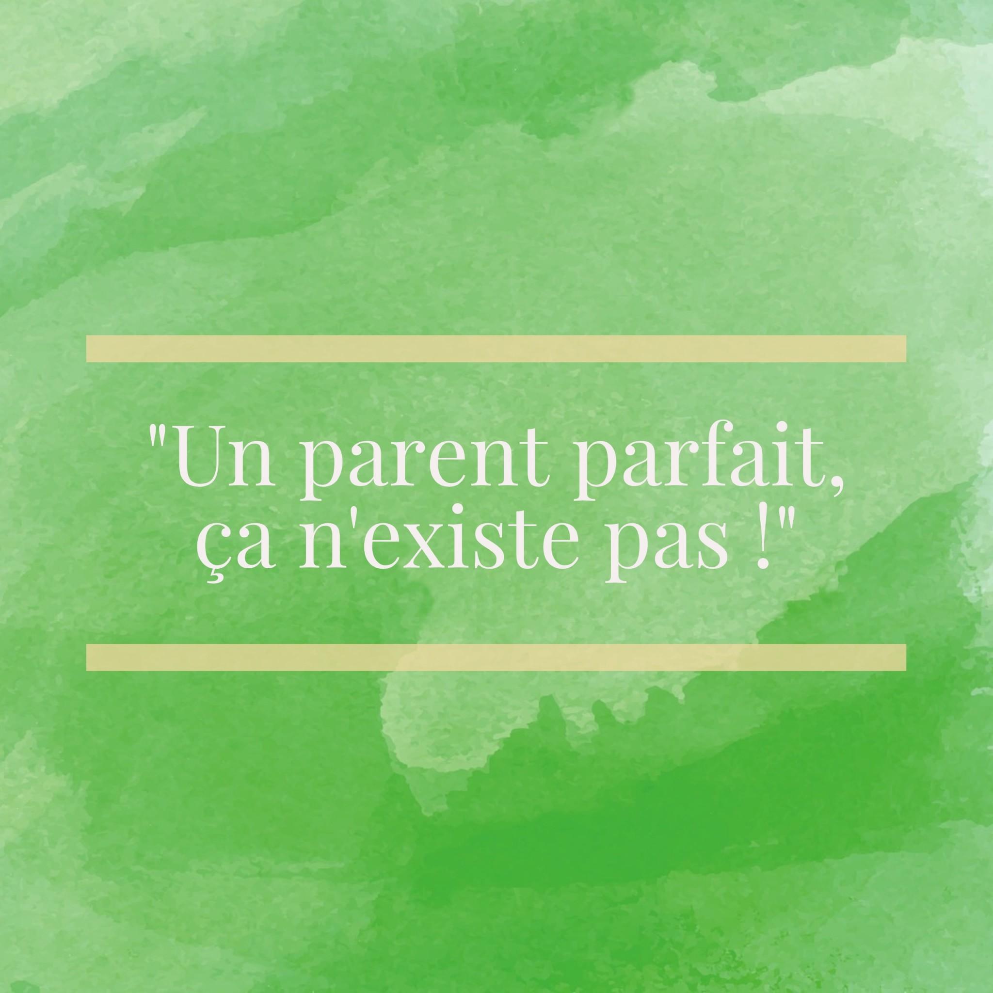 %22un-parent-parfait-ca-nexiste-pas-%22