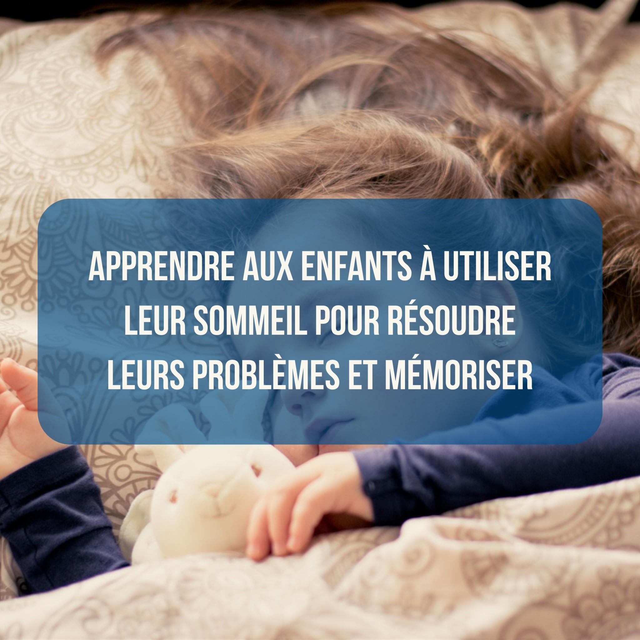 apprendre-aux-enfants-a-utiliser-leurs-reves-pour-resoudre-leurs-problemes-et-memoriser