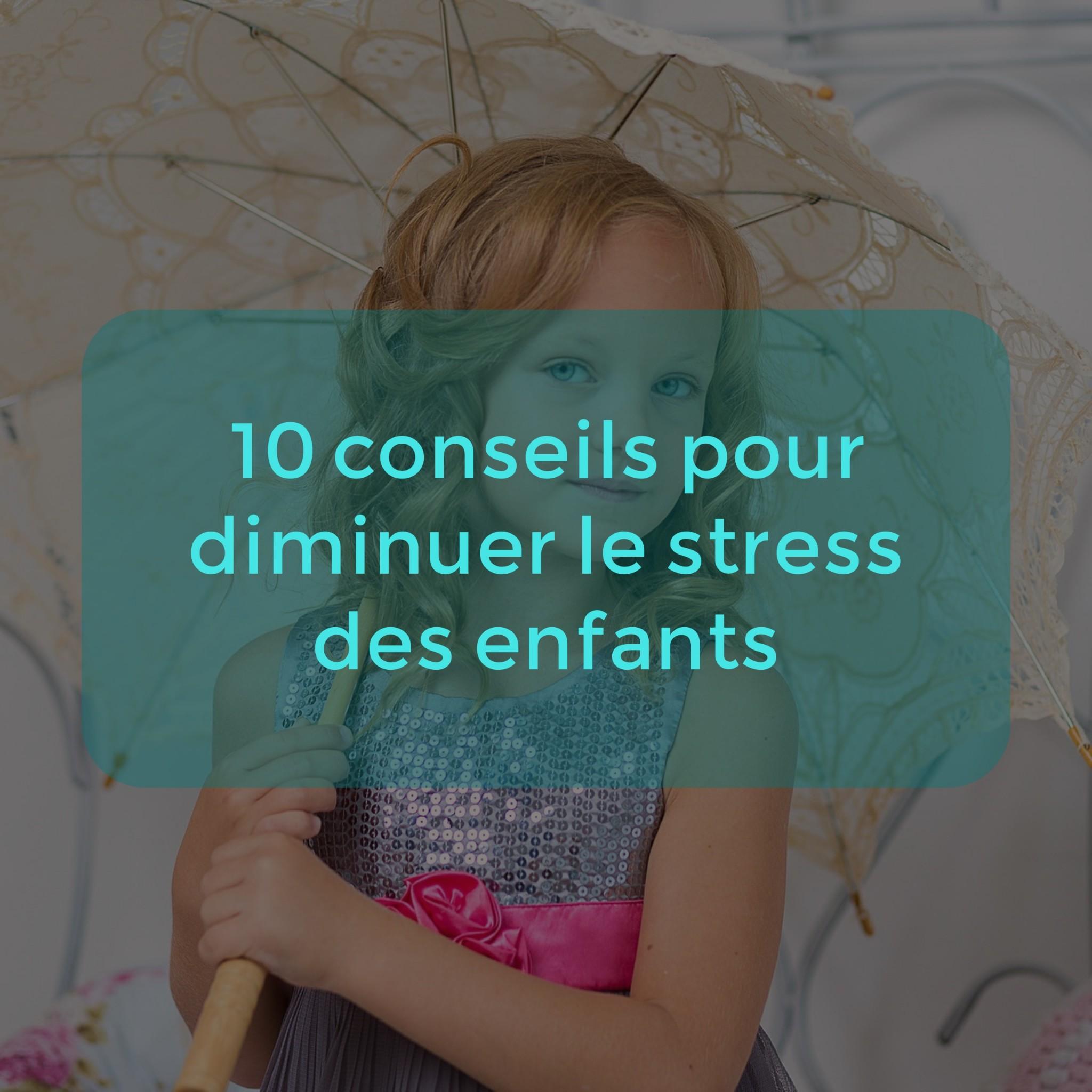 10-conseils-pour-diminuer-le-stress-des-enfants