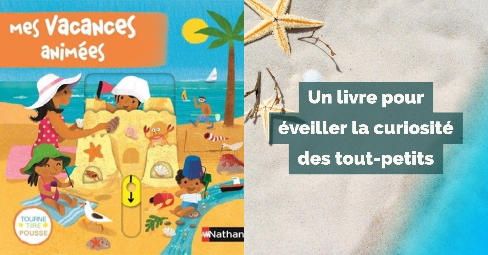 Mes Vacances Animees Un Livre Pour Eveiller La Curiosite